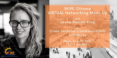 Networking Meet-Up w WiRE Ottawa: Cross-Sectoral Communications Initiatives tickets