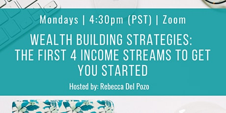 Wealth Building Strategies: The First 4 Income Streams to Get You Started tickets