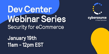Cybersource DevCenter Series - Security for eCommerce tickets