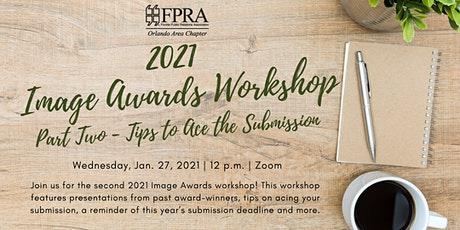 2021 Image Awards Workshop: Part Two - Tips to Ace the Submission tickets