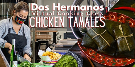 Dos Hermanos Chicken Tamale Virtual Cooking Class tickets