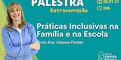 Palestra Online: Práticas Inclusivas na Família e na Escola ingressos