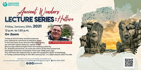 Ancient Wonders Lecture Series: Hattusa tickets