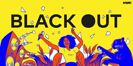 BlackOut Hackney Wick - 2021 Performance Fundraiser tickets