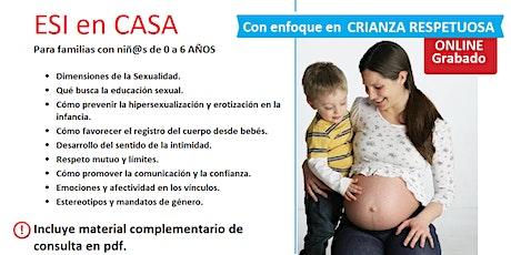 ESI en CASA - Para familias con bebés y niños de 0 a 6 años (VIVO +GRABADO) tickets