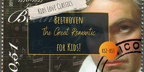 Kids Love Classics - Beethoven - The Great Romantic tickets