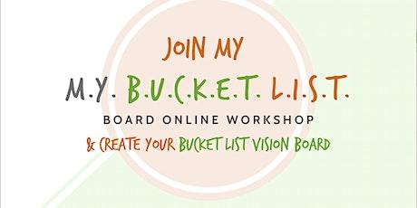 Bucket List Board Workshop ONLINE: Create & Take Action on your Bucket List tickets