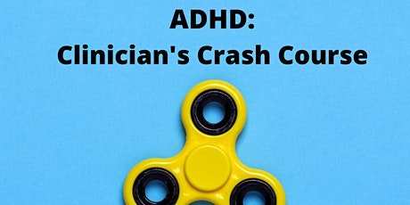 ADHD: Clinician's Crash Course tickets