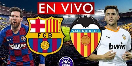 TV/VER.-Barcelona v Valencia E.n Viv y E.n Directo ver Partido online 19 entradas