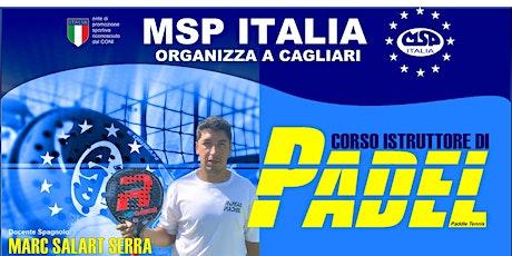 """LISTA D'ATTESA PER :CORSO MSP ITALIA """"ISTRUTTORE 1°LIVELLO PADEL""""-CAGLIARI biglietti"""