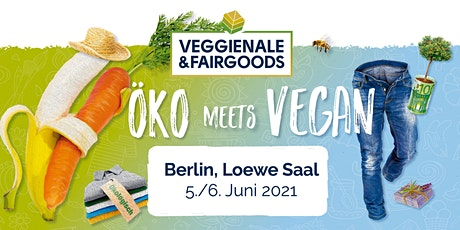 Veggienale & FairGoods Berlin 2021 Tickets