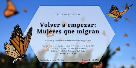 """""""Volver a empezar: Mujeres que migran"""" entradas"""