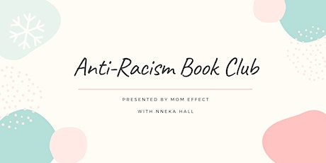 Mom Effect Anti-Racism Book Club Cohort 1 and 2 tickets