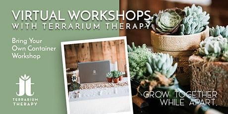 Virtual Workshop - Bring Your Own Container - Succulent Planter tickets