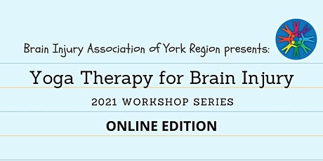 Yoga Therapy for Brain Injury - 2021 BIAYR Workshop Series tickets