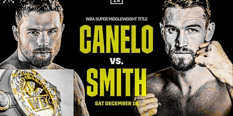 ONLINE-StrEams@!.Smith v Canelo FIGHT LIVE ON Boxing 19 Dec 2020 tickets