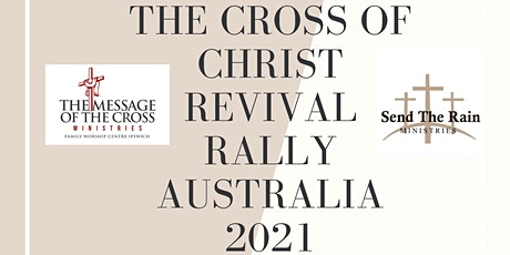The Cross of Christ Revival Rally Australia 2021 tickets