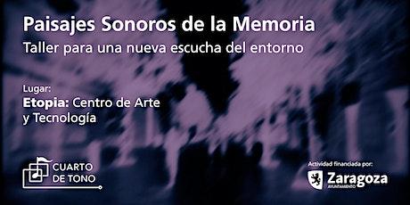 """Proyecto """"Paisajes sonoros de la memoria"""" entradas"""