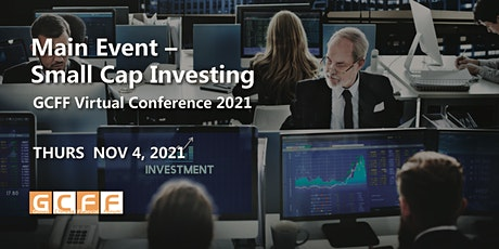 GCFF Virtual Conference 2021 Main Event – Small Cap Investing tickets