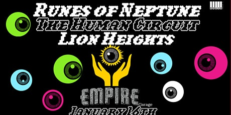 Runes of Neptune, The Human Circuit and Lion Heights at Empire Garage. tickets