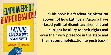 Empowered! Latinos Transforming Arizona Politics tickets