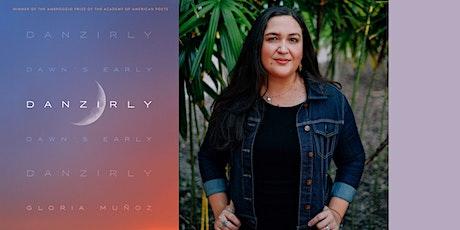 Danzirly: A Reading with Gloria Muñoz tickets