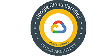 GOOGLE CLOUD CERTIFIED - PROFESSIONAL CLOUD ARCHITECT tickets