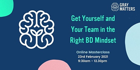Online Masterclass - Get Yourself and Your Team in the Right BD Mindset tickets