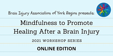 Mindfulness After a Brain Injury - 2021 BIAYR Workshop Series tickets
