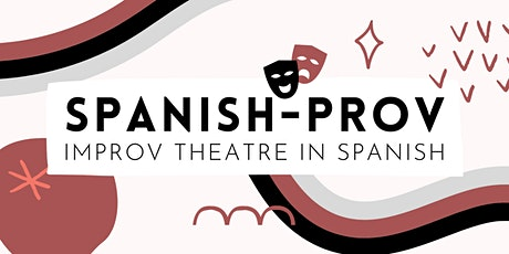 SpanishProv / ImproEspañol (Improv Theatre in Spanish) tickets
