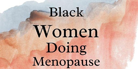 Black Women Doing Menopause and Mental Health tickets