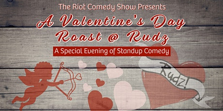 A Valentine's Day Roast @ Rudz - Standup Comedy Show Special tickets