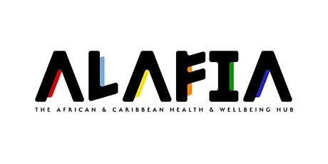 Alafia: The African and Caribbean Health and Wellbeing Hub (Online) tickets