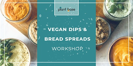Vegan Dips & Bread Spreads Workshop Tickets