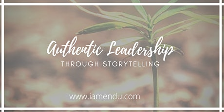 Authentic Leadership Through Storytelling: Introductory Workshop tickets