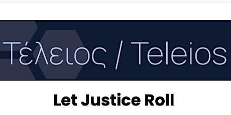 Teleios - Let Justice Roll! tickets