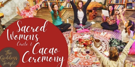 Sacred Women's Circle & Cacao Ceremony tickets