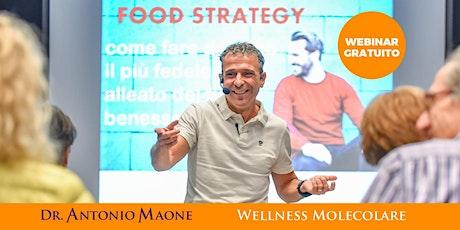 FOOD STRATEGY CON  IL WELLNESS MOLECOLARE -WEBINAR GRATUITO biglietti
