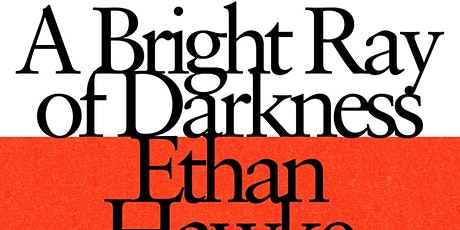 "Movie Lovers Book Club ""A Bright Ray of Darkness"" A Novel by Ethan Hawke tickets"