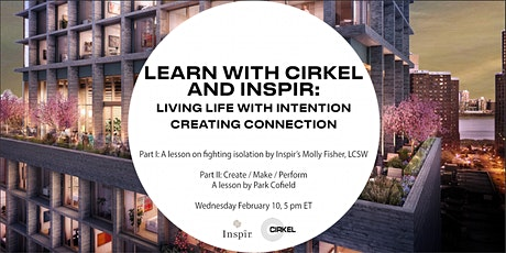 Learn with CIRKEL & Inspīr | Living Life with Intention-Creating Connection tickets