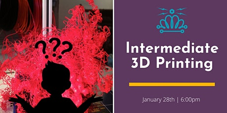 Intermediate 3D Printing tickets