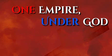 One Empire, Under God - A Virtual Theatrical Experience tickets