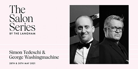 The Salon Series  by The Langham w Simon Tedeschi & George Washingmachine tickets