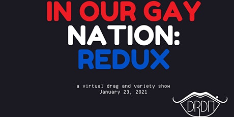 Dam Right Drag Night Presents - In Our Gay Nation: Redux tickets