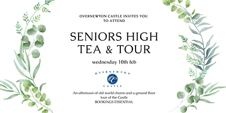 Overnewton Castle  Seniors High Tea & Historical Tour Wed 10th February tickets