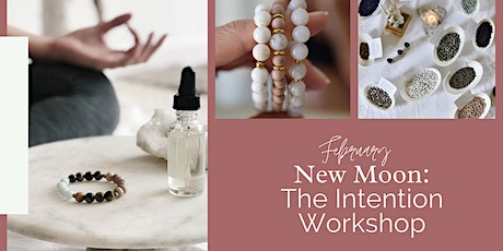 February New Moon: The Intention Workshop tickets
