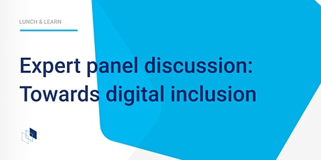 [Virtual] Lunch & Learn: Expert panel discussion: Towards digital inclusion tickets