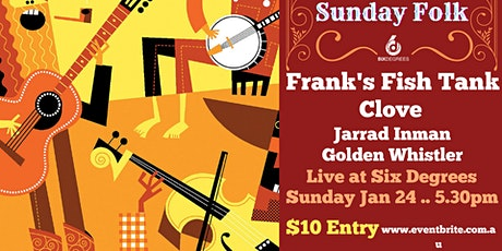 Frank's Fish Tank ... and Friends LIVE at 6D's Sunday Folk tickets