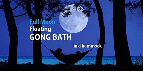 Full Moon Floating GONG BATH in a hammock tickets
