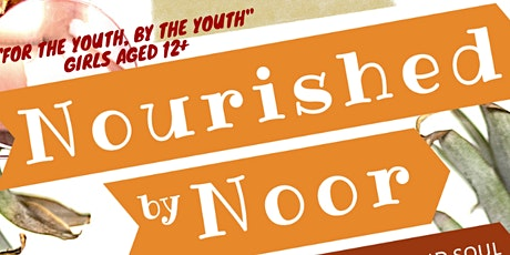 Nourished by Noor - Girls Youth Program tickets